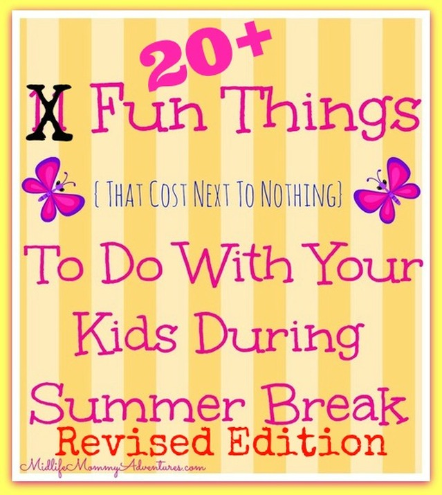 20+ Fun Things to do With Your Kids During Summer/Spring Break