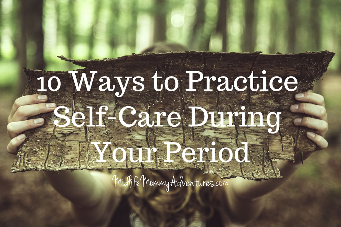 10 Ways to Practice Self-Care During Your Period
