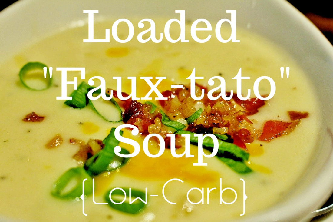 Loaded Faux-Tato Soup (low carb)