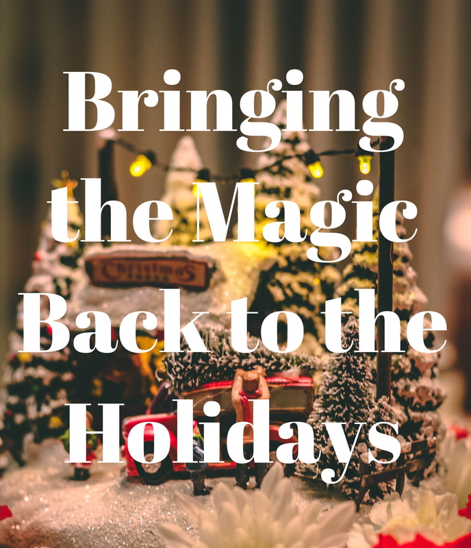 How to Bring the Magic Back to Your Holidays